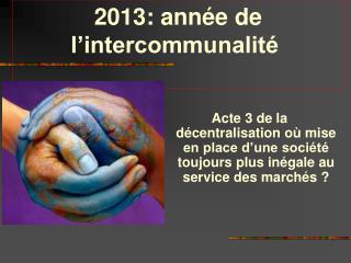 2013: année de l'intercommunalité