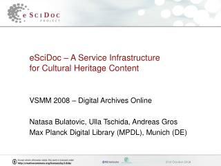 eSciDoc – A Service Infrastructure  for Cultural Heritage Content