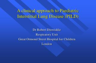 A clinical approach to Paediatric Interstitial Lung Disease PILD