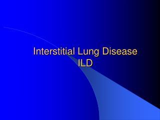 Interstitial Lung Disease ILD