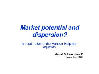 Market potential and  dispersion ?
