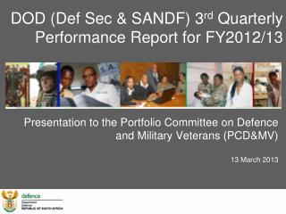 DOD (Def Sec & SANDF) 3 rd  Quarterly Performance Report for FY2012/13