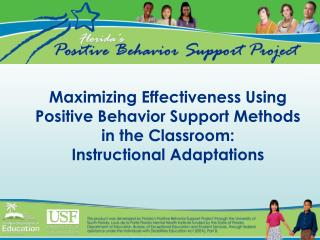 Maximizing Effectiveness Using Positive Behavior Support Methods in the Classroom: Instructional Adaptations