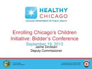 Enrolling Chicago's Children Initiative: Bidder's Conference September 19, 2013