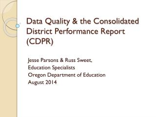 Data Quality & the Consolidated District Performance Report (CDPR)