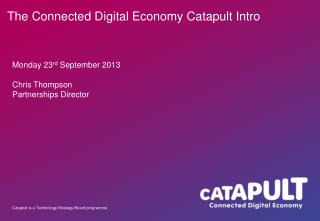 The Connected Digital Economy Catapult Intro