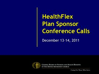 HealthFlex Plan Sponsor Conference Calls