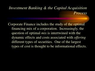 Investment Banking  the Capital Acquisition Process