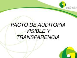 PACTO DE AUDITORIA VISIBLE Y TRANSPARENCIA