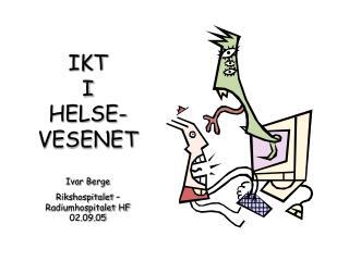IKT  I  HELSE- VESENET