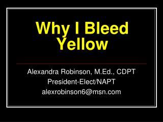 Why I Bleed Yellow