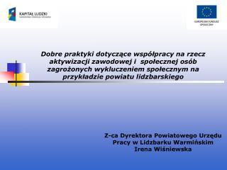 Z-ca Dyrektora Powiatowego Urzędu  Pracy w Lidzbarku Warmińskim Irena Wiśniewska