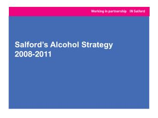 Salford�s Alcohol Strategy  2008-2011
