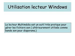 Utilisation lecteur Windows