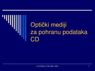 Optički mediji za pohranu podataka CD