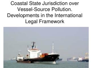 UNCLOS Regime re Pollution from Shipping