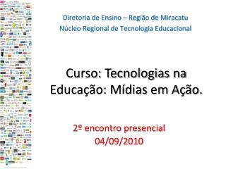 Curso: Tecnologias na Educação: Mídias em Ação.