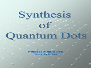 Synthesis  of  Quantum Dots