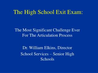 The High School Exit Exam: