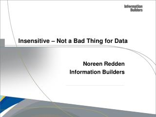 Insensitive – Not a Bad Thing for Data