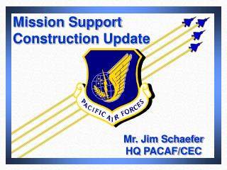 Mission Support Construction Update