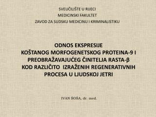IVAN �O�A, dr. med.