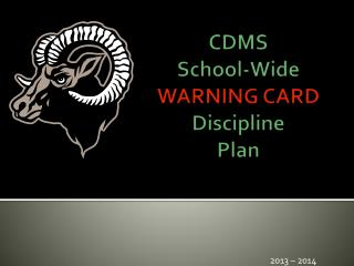 CDMS  School-Wide WARNING CARD Discipline  Plan