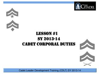Lesson #1 SY 2013-14 Cadet Corporal Duties