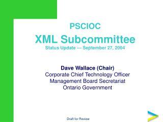 PSCIOC XML Subcommittee Status Update — September 27, 2004