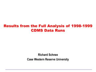 Results from the Full Analysis of 1998-1999 CDMS Data Runs