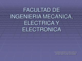 FACULTAD DE INGENIERIA MECANICA, ELECTRICA Y ELECTRONICA