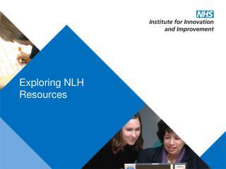 Exploring NLH Resources