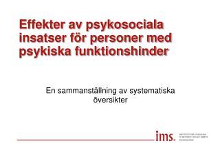 Effekter av psykosociala insatser för personer med  psykiska funktionshinder