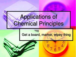 Applications of Chemical Principles