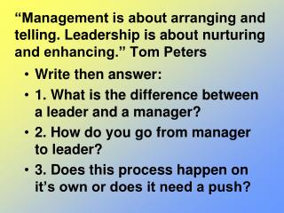 Write then answer: 1. What is the difference between a leader and a manager?