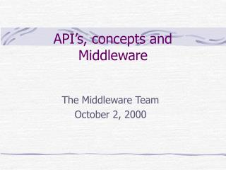 API's, concepts and Middleware