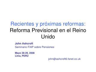 Recientes y próximas reformas:  Reforma Previsional en el Reino Unido