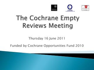 The Cochrane Empty Reviews Meeting
