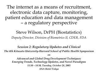 Steve Wilson, DrPH (Biostatistics) Deputy Director, Division of Biometrics II, CDER, FDA