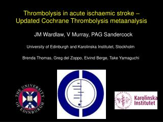 Thrombolysis in acute ischaemic stroke –  Updated Cochrane Thrombolysis metaanalysis