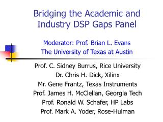 Bridging the Academic and Industry DSP Gaps Panel