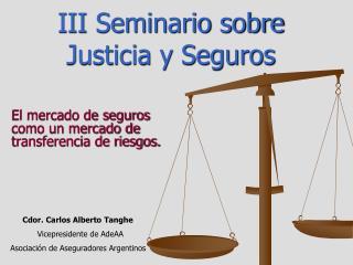 III Seminario sobre Justicia y Seguros
