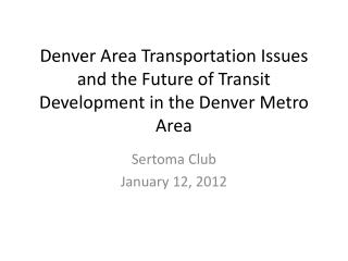 Denver Area Transportation Issues and the Future of Transit Development in the Denver Metro Area