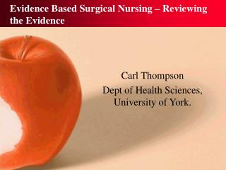 Evidence Based Surgical Nursing � Reviewing the Evidence
