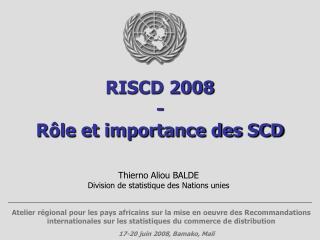 RISCD 2008 - Rôle et importance des SCD