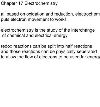 Chapter 17 Electrochemistry all based on oxidation and reduction, electrochem.