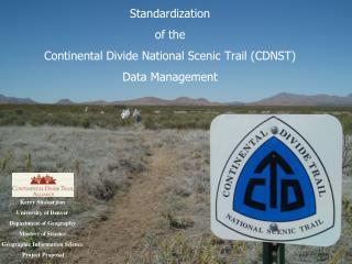 Standardization  of the  Continental Divide National Scenic Trail (CDNST)  Data Management