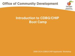 Introduction to CDBG/CHIP  Boot Camp