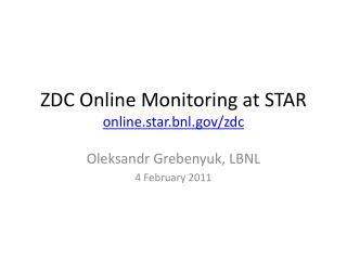 ZDC  Online  Monitoring at STAR online.star.bnl/zdc