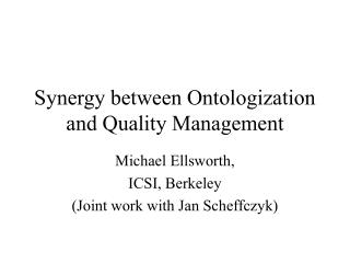 Synergy between Ontologization and Quality Management